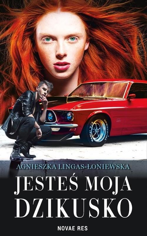 okładka Jesteś moja dzikusko, Książka | Agnieszka Lingas-Łoniewska
