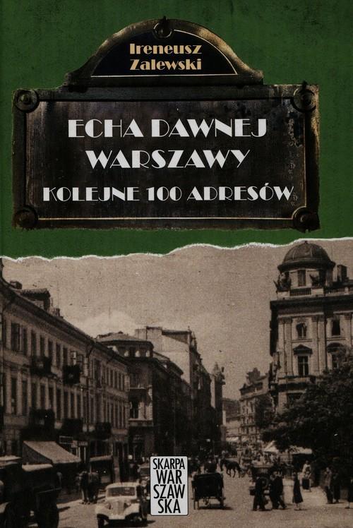 okładka Echa dawnej Warszawy Kolejne 100 adresów Tom 2, Książka | Zalewski Ireneusz