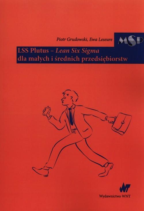 okładka LSS Plutus Lean Six Sigma dla małych i średmich przedsiębiorstw, Książka   Piotr Grudowski, Ewa Leseure