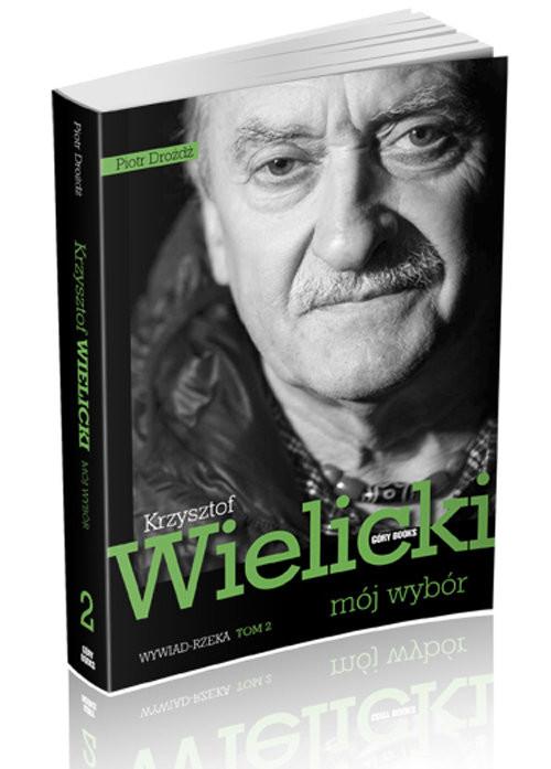 okładka Mój wybór Krzysztof Wielicki Tom 2 Wywiad-rzeka, Książka | Dróżdż Piotr