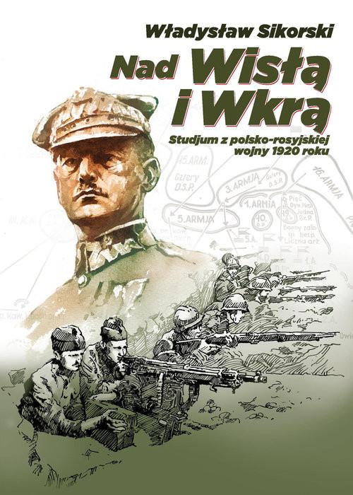 okładka Nad Wisłą i Wkrą, Książka   Sikorski Władysław