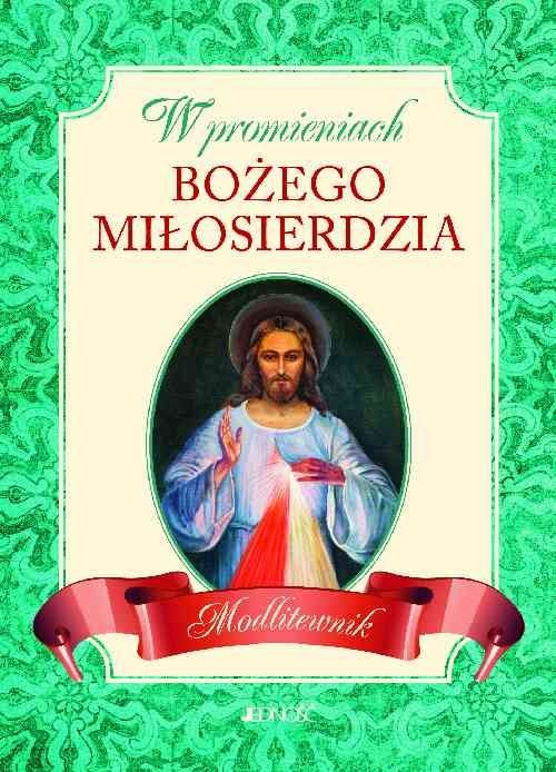 okładka W promieniach Bożego miłosierdzia Modlitewnik, Książka | Wołącewicz Hubert