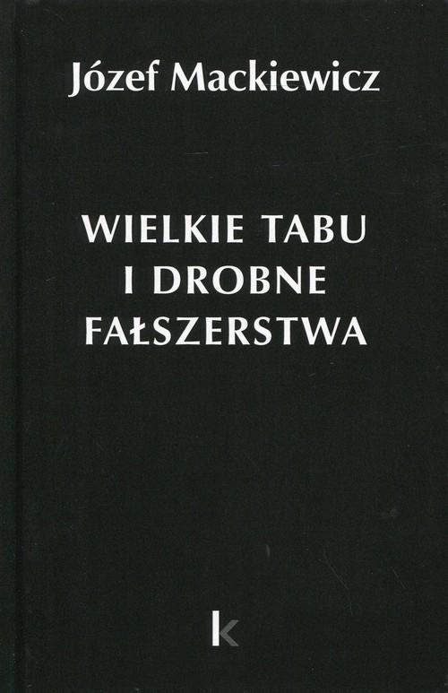 okładka Wielkie tabu i drobne fałszerstwa, Książka   Mackiewicz Józef