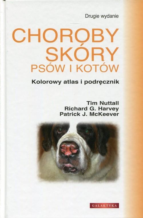 okładka Choroby skóry psów i kotów Kolorowy atlas i podręcznik, Książka | Tim Nuttall, Richard G. Harvey, Patr McKeever