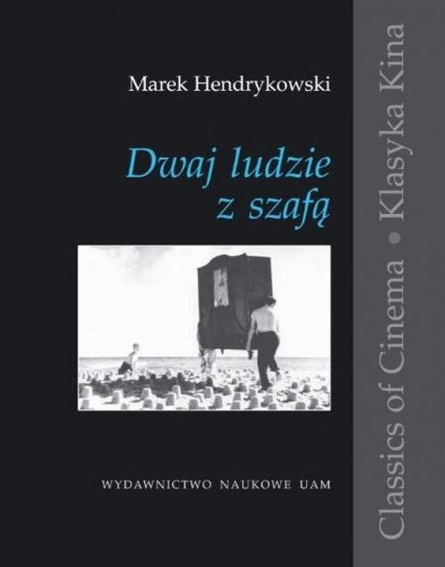 okładka Dwaj ludzie z szafą Historia pewnej etiudy, Książka | Hendrykowski Marek