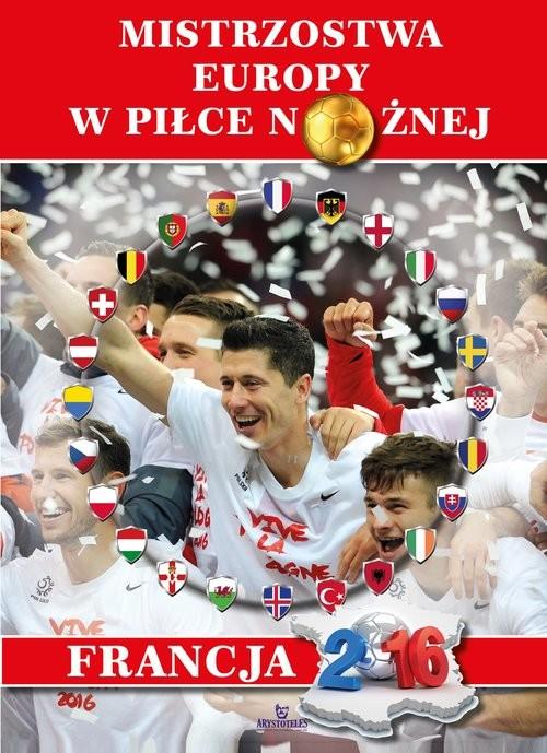 okładka Mistrzostwa Europy w piłce nożnej Francja 2016, Książka | Gorecki Marek