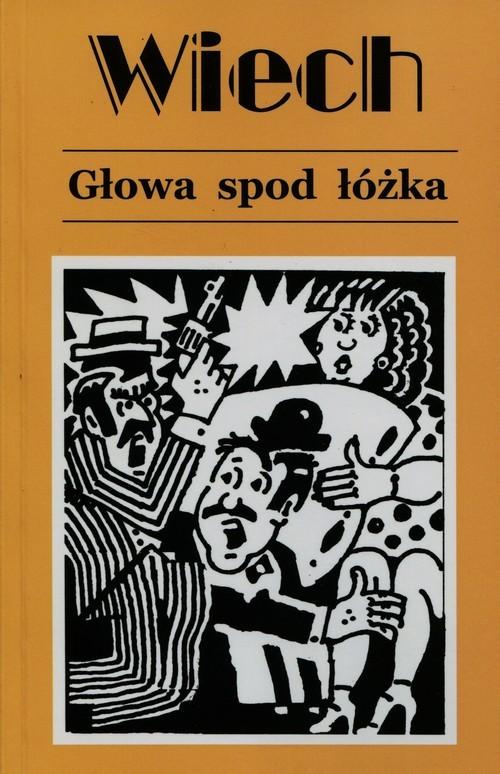 okładka Opowiadania przedwojenne Tom 4 Głowa spod łóżka, Książka | Stefan Wiechecki Wiech