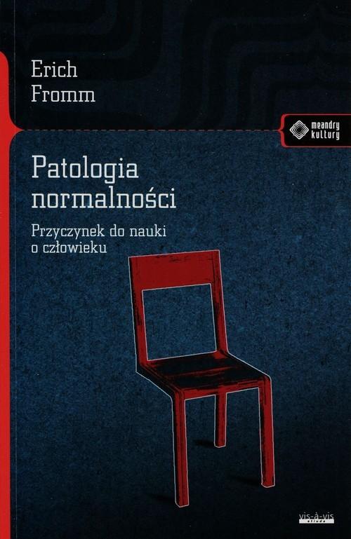 okładka Patologia normalności Przyczynek do nauki o człowieku, Książka | Erich Fromm