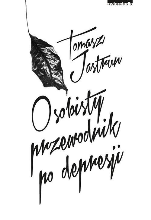okładka Osobisty przewodnik po depresji, Książka   Tomasz Jastrun
