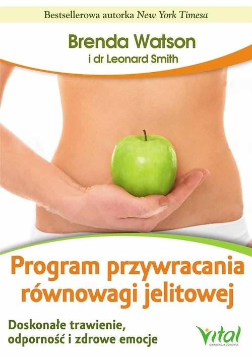 okładka Program przywracania równowagi jelitowej Doskonałe trawienie, odporność i zdrowe emocje, Książka | Brenda Watson, Leonard Smith