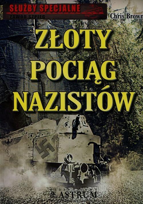 okładka Złoty pociąg nazistów, Książka | Brown Chris