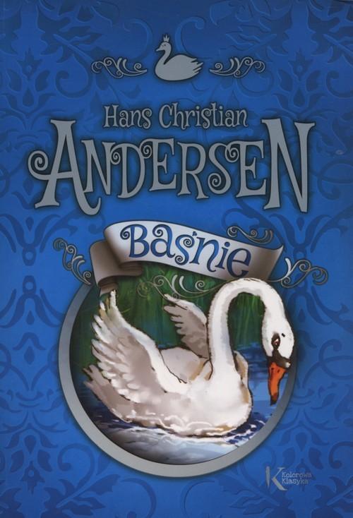 okładka Baśnie Andersen Kolorowa klasyka, Książka | Hans Christian Andersen