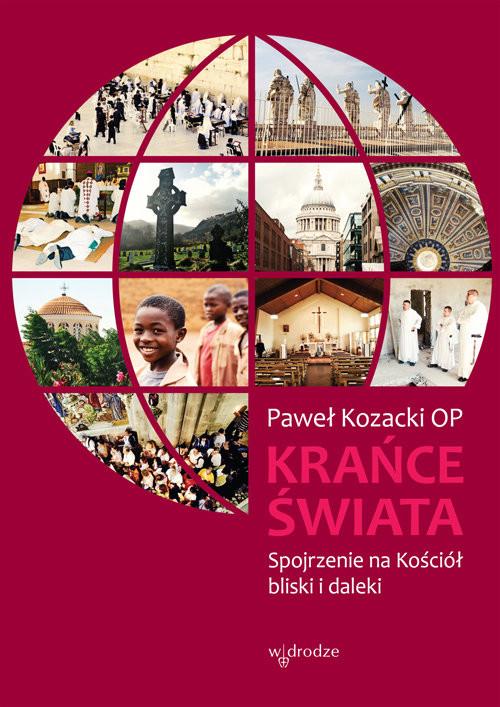 okładka Krańce świata Spojrzenie na Kościół bliski i daleki, Książka | Kozacki Paweł