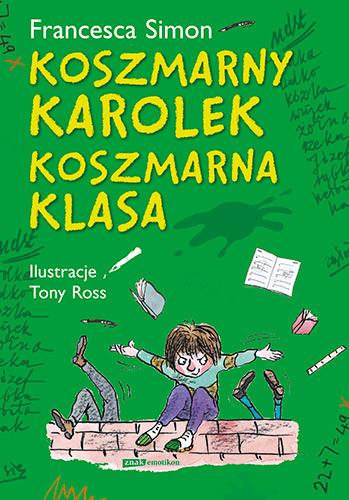 okładka Koszmarny Karolek. Koszmarna klasa, Książka | Francesca Simon