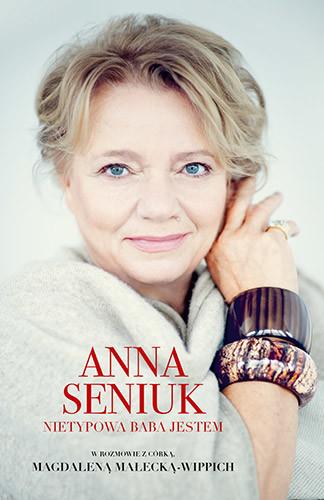 okładka Anna Seniuk. Nietypowa baba jestem, Książka | Seniuk Anna, Małecka Magdalena