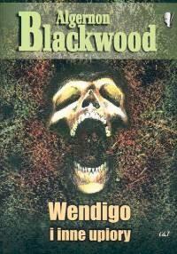 okładka Wendigo i inne upiory, Książka | Blackwood Algernon
