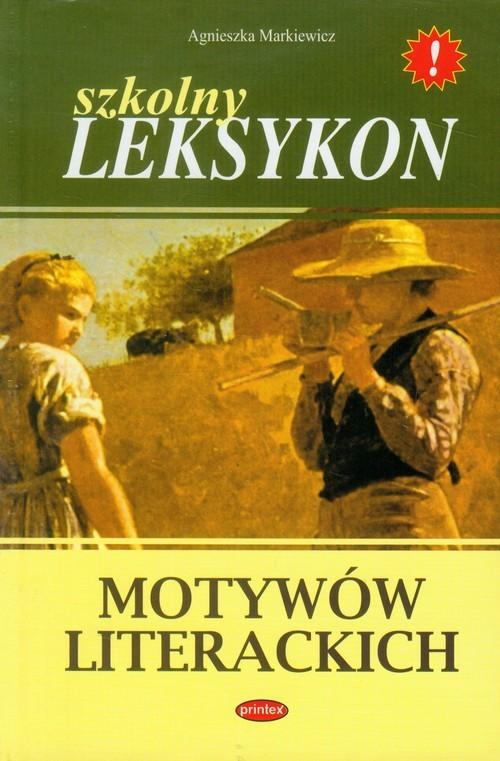 okładka Szkolny leksykon motywów literackich, Książka | Markiewicz Agnieszka
