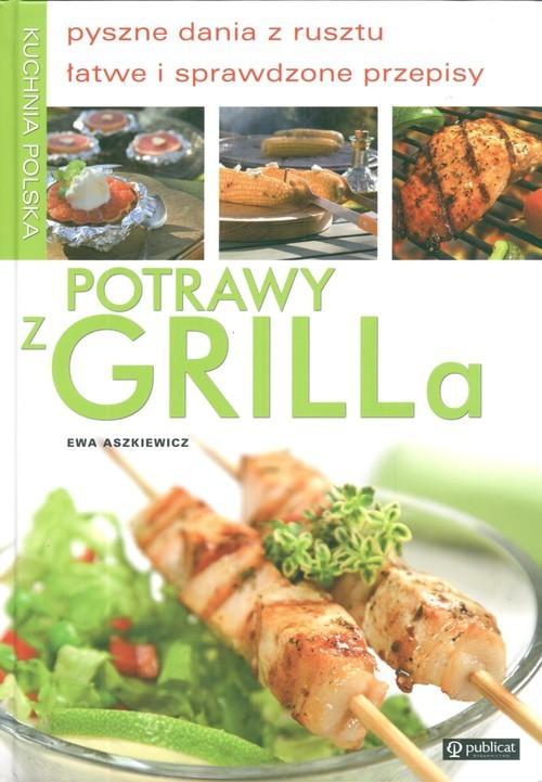 okładka Potrawy z grilla pyszne dania z rusztu, łatwe i sprawdzone przepisy, Książka | Aszkiewicz Ewa