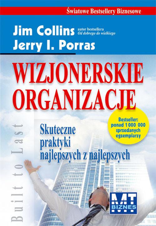 okładka Wizjonerskie organizacje Skuteczne praktyki najlepszych z najlepszych, Książka | Jim Collins, Jerry Porras