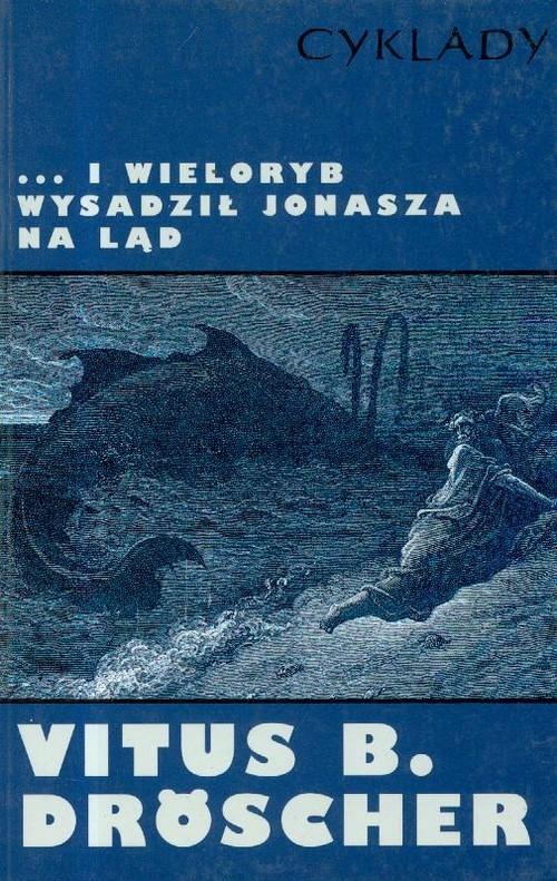 okładka I wieloryb wysadził Jonasza na ląd, Książka | Vitus B. Droscher