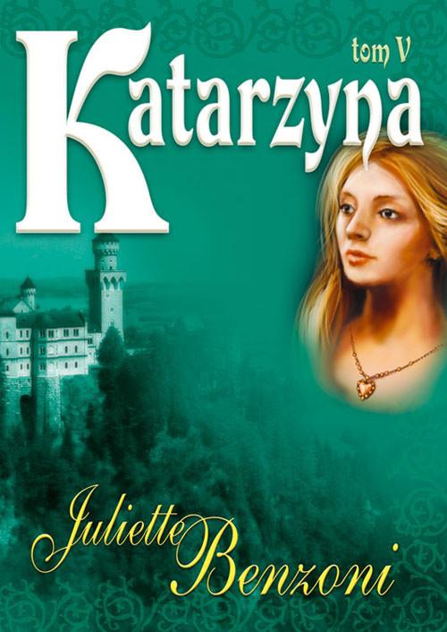 okładka Katarzyna V, Książka | Benzoni Juliette
