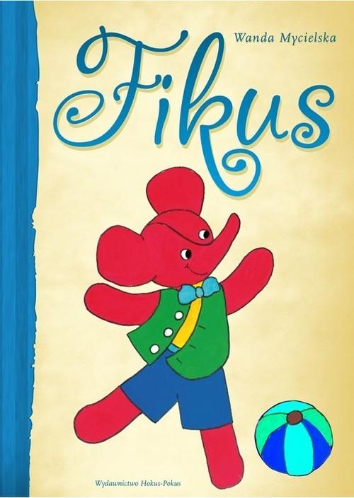 okładka Fikus, Książka   Mycielska Wanda