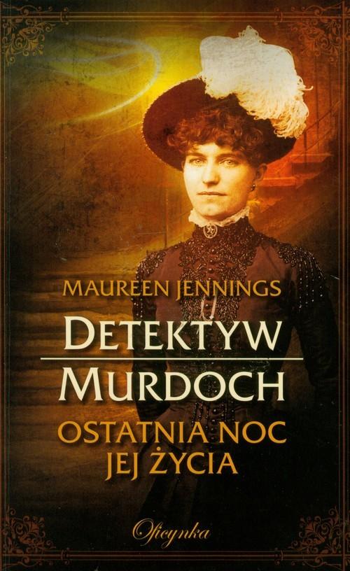okładka Detektyw Murdoch Ostatnia noc jej życia, Książka | Jennings Maureen