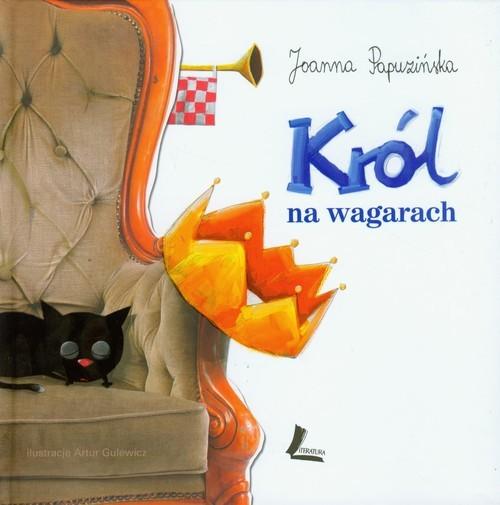 okładka Król na wagarach, Książka | Papuzińska Joanna