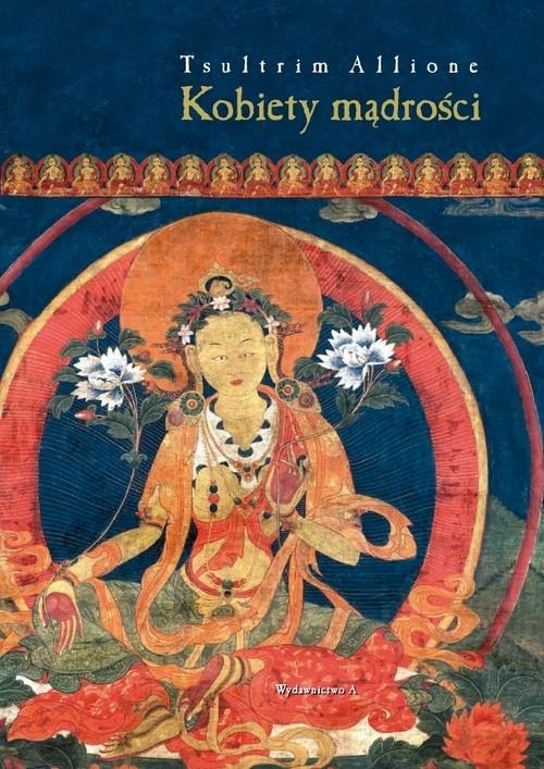 okładka Kobiety mądrości Tajemne życie Maczig Labdron i innych Tybetanek, Książka   Allione Tsultrim