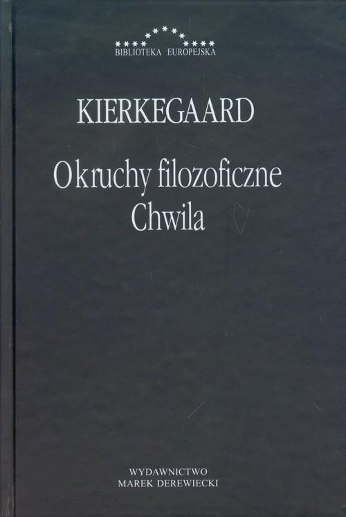 okładka Okruchy filozoficzne Chwila, Książka | Kierkegaard Soren