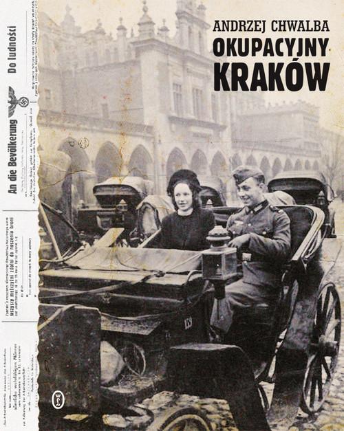 okładka Okupacyjny Kraków w latach 1939-1945, Książka | Chwalba Andrzej