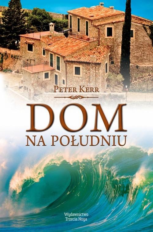 okładka Dom na południu, Książka | Kerr Peter