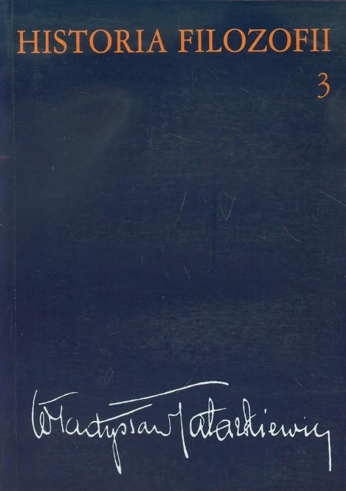 okładka Historia filozofii Tom 3 Filozofia XIX wieku i współczesna, Książka | Tatarkiewicz Władysław