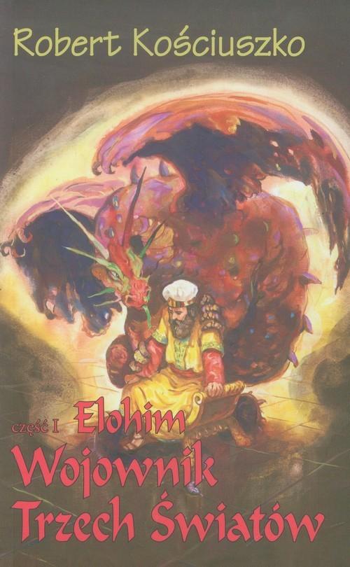 okładka Wojownik Trzech Światów 1 Elohim, Książka | Kościuszko Robert