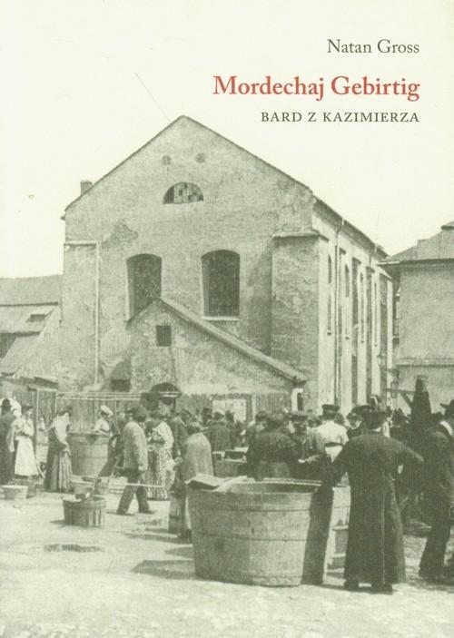 okładka Mordechaj Gebirtig Bard z Kazimierza, Książka | Gross Natan