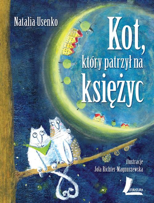 okładka Kot, który patrzył na księżyc, Książka | Usenko Natalia
