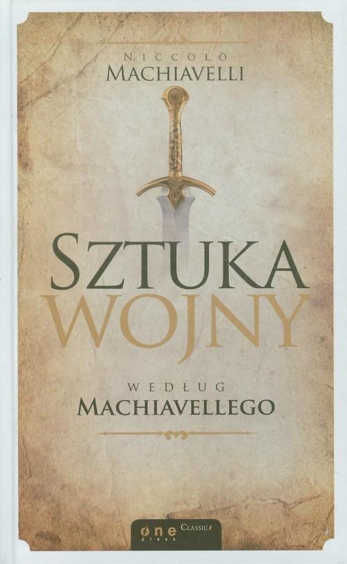 okładka Sztuka wojny według Machiavellego, Książka | Niccolò  Machiavelli