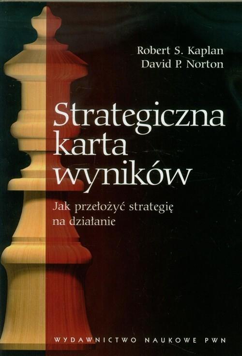 okładka Strategiczna karta wyników Jak przełozyć strategię na działanie, Książka | Robert S. Kaplan, David P. Norton