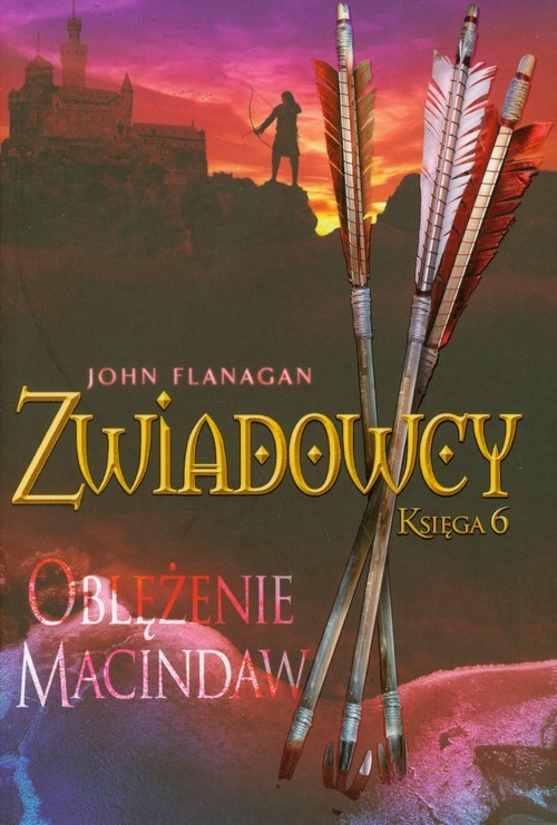 okładka Zwiadowcy Księga 6 Oblężenie Macindaw, Książka | John Flanagan
