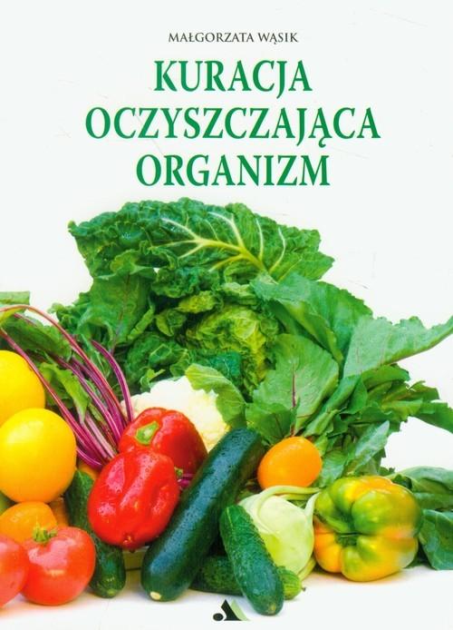 okładka Kuracja oczyszczająca organizm, Książka | Wąsik Małgorzata