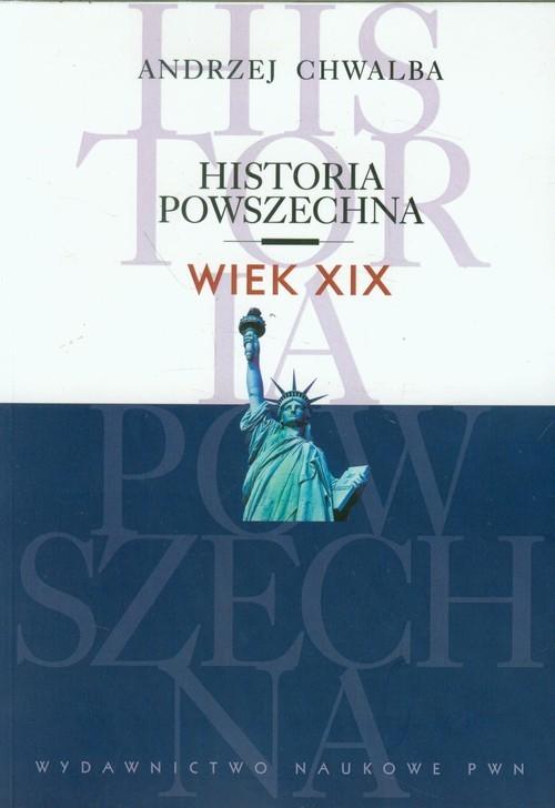okładka Historia powszechna Wiek XIXksiążka |  | Andrzej Chwalba