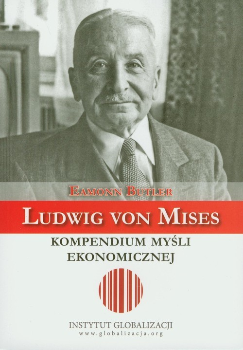 okładka Ludwig von Mises Kompendium myśli ekonomicznej, Książka | Butler Eamonn