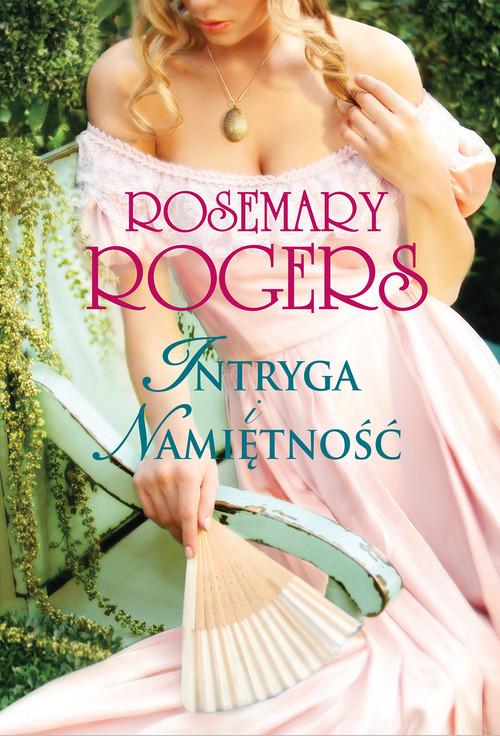 okładka Intryga i namiętność, Książka | Rosemary Rogers