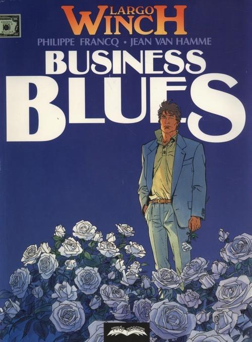okładka Largo Winch 4 Business Blues, Książka   Hamme Jean Van, Philippe Francq