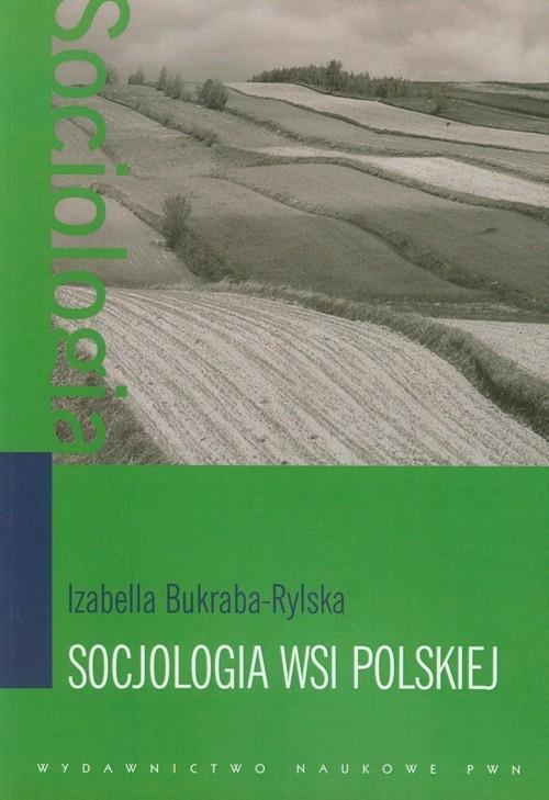 okładka Socjologia wsi polskiej, Książka | Bukraba-Rylska Izabella