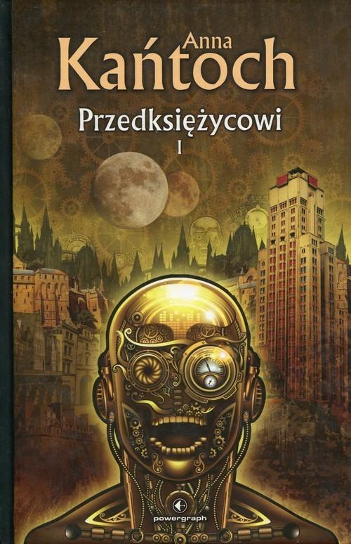 okładka Przedksiężycowi Tom 1, Książka | Kańtoch Anna