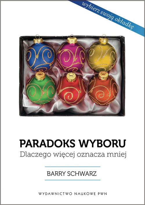 okładka Paradoks wyboru Dlaczego więcej oznacza mniej?, Książka | Schwartz Barry