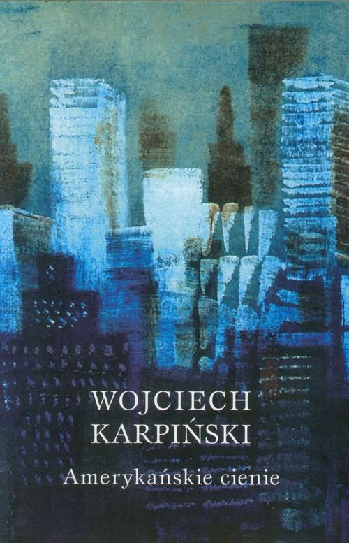 okładka Amerykańskie cienie, Książka | Wojciech Karpiński