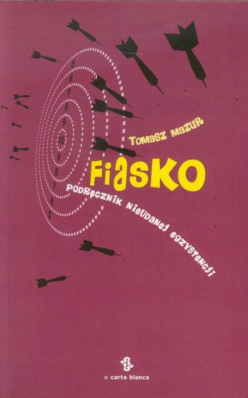 okładka Fiasko Podręcznik nieudanej egzystencji, Książka | Mazur Tomasz
