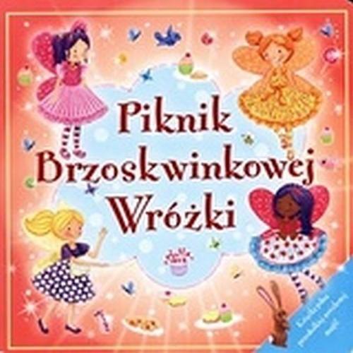 okładka Piknik Brzoskwiniowej Wróżki, Książka | Praca Zbiorowa